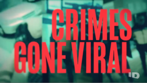 Crimes Gone Viral - S1 Ep16 Out of Control